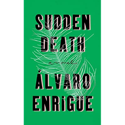 Sudden Death by Álvaro Enrigue — Reviews, Discussion, Bookclubs, Lists