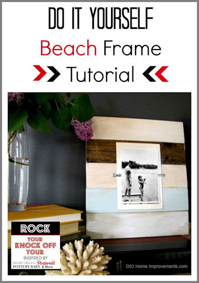 Beach Frame Tutorial Knockoff - DIO Home Improvements