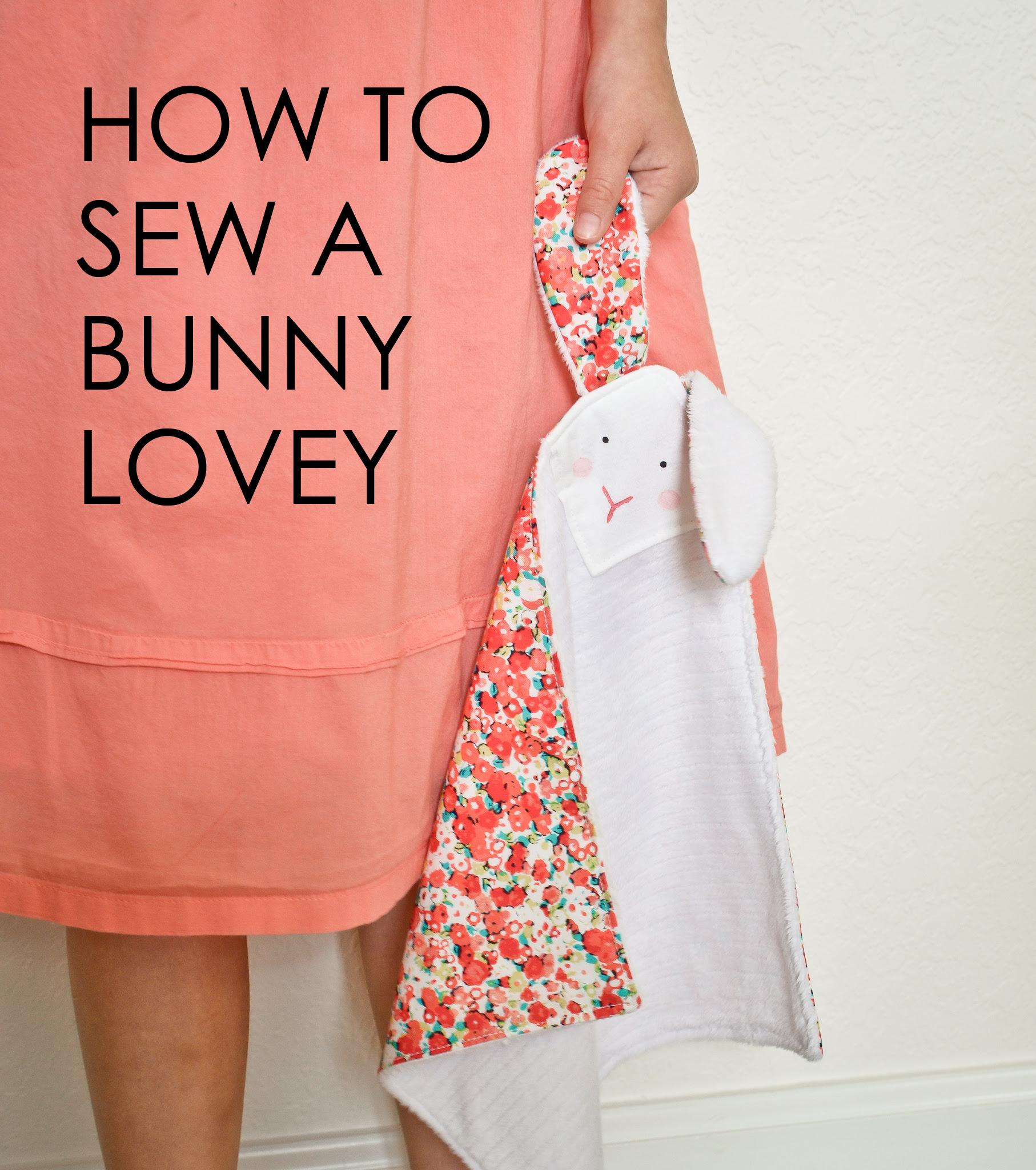 How to Sew a Bunny Lovey