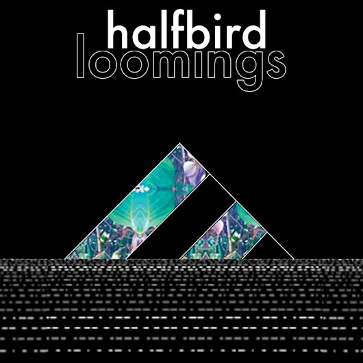 Review: Halfbird — 'Loomings'