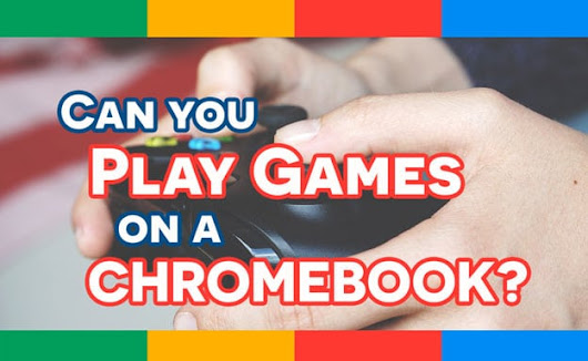 Can you play games on a Chromebook?