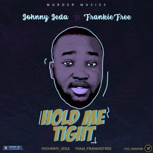 Download Music Mp3:- Johnny Jeda Ft Frankie Free – Hold Me Tight