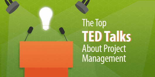 The Top 5 TED Talks About Project Management - Capterra Blog