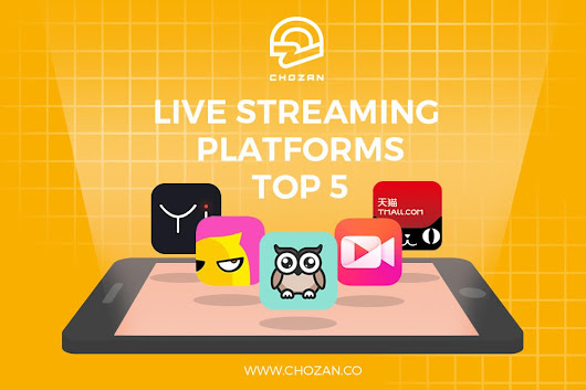 Live Streaming in China: The Top 5 Platforms - ChoZan - Chinese Social Media Made Easy