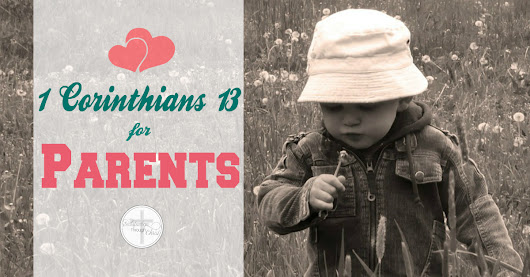 1 Corinthians 13 for Parents | Satisfaction Through Christ