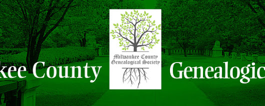 Milwaukee County Genealogical Society - Events & Monthly Programs