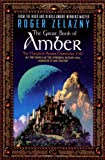 The Great Book of Amber: The Complete Amber Chronicles, 1-10, by Roger Zelazny