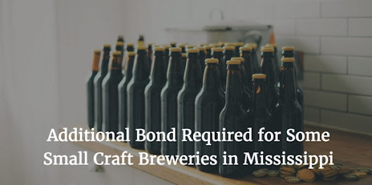 Details on new bond Requirements for small craft breweries in Mississippi