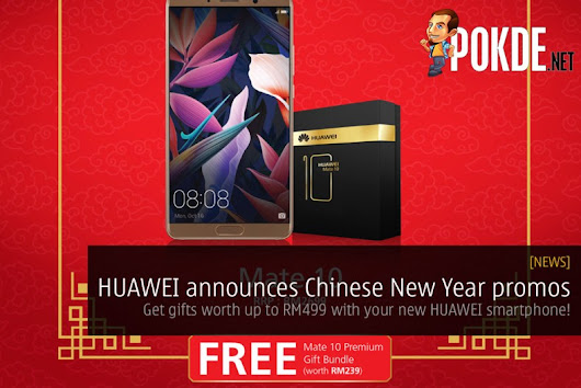 HUAWEI announces Chinese New Year promos; get exclusive merchandise worth up to RM499 with your new HUAWEI smartphone! – Pokde