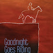 Pen-L Publishing - Goodnight Goes Riding, by Rod Miller