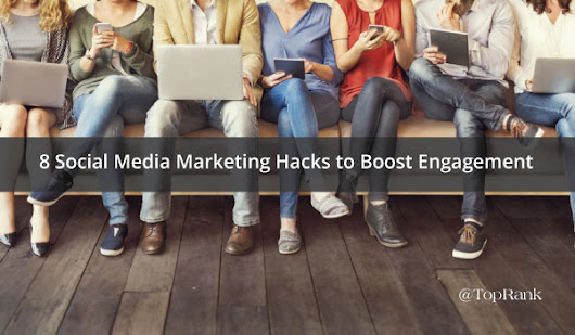 8 Social Media Marketing Hacks to Boost Engagement