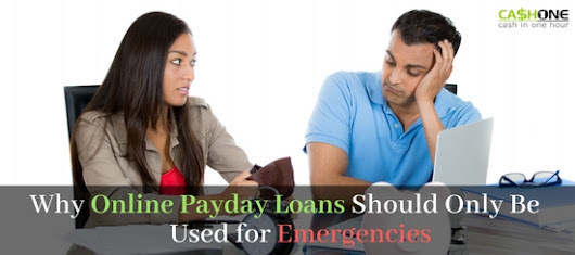 Online Payday Loans Should Only Be Used for Emergencies | CashOne