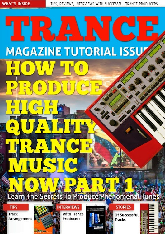 Trance Music Production Secrets - Trance Magazine Special Tutorial Issue for $44.00