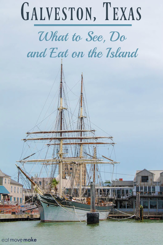 Things to Do in Galveston - What to See, Do, and Eat on the Island