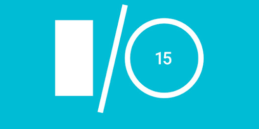 Digging into the Google I/O 2015 schedule: Android M, voice access, and more