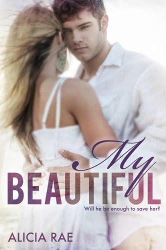 My Beautiful (The Beautiful Series) by Alicia Rae