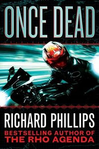 Once Dead by Richard Phillips