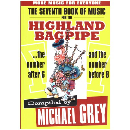 The seventh book of music for the Highland Bagpipe