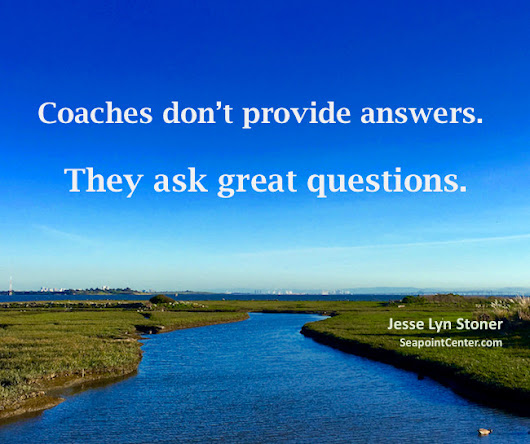 25 Powerful Coaching Questions to Get Where You Want to Go | Jesse Lyn Stoner