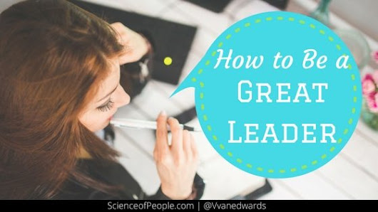 How to Be a Great Leader - Science of People