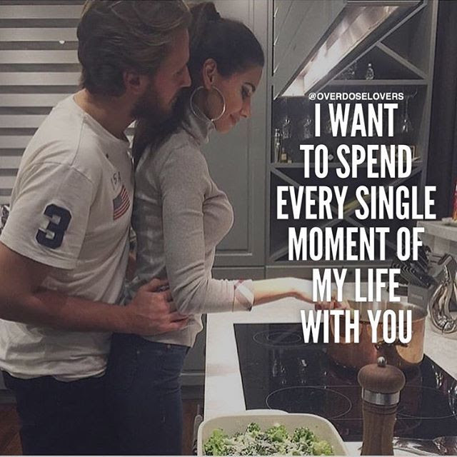 I Want To Spend Every Single Moment Of My Life With You Pictures