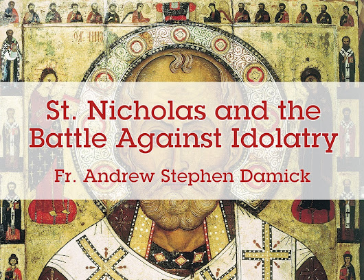 St. Nicholas and the Battle Against Idolatry – Roads from Emmaus