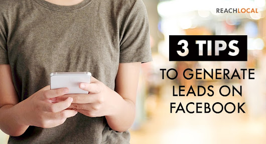 3 Tips to Generate Leads on Facebook