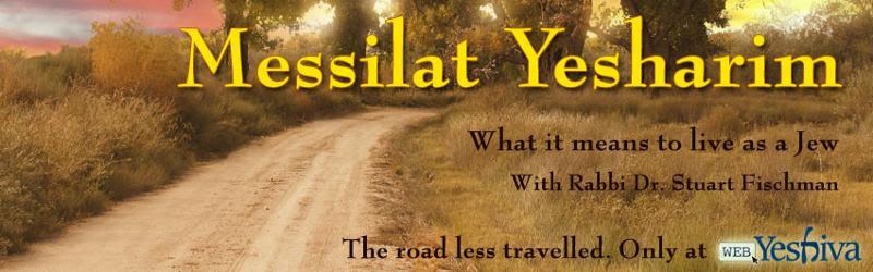 Rabbi Dr. Stuart Fischman: Messilat Yesharim