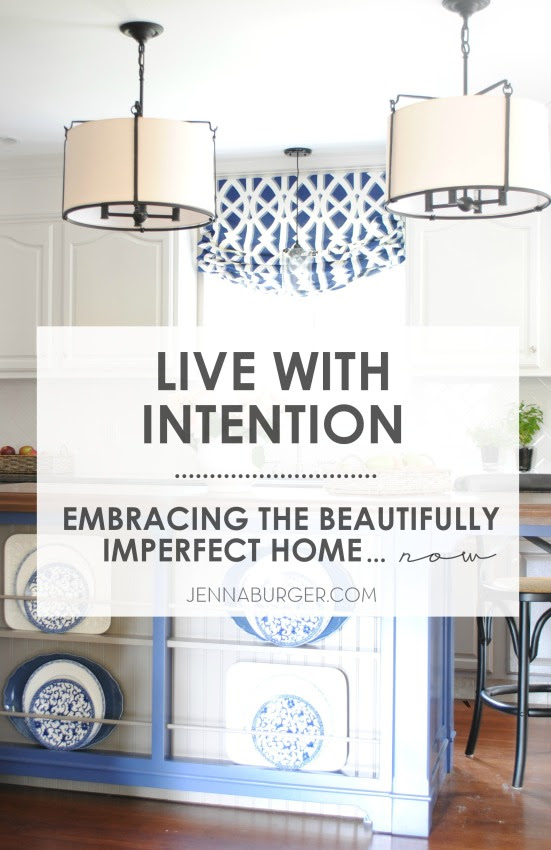 Live with intention by embracing your beautifully imperfect home NOW!