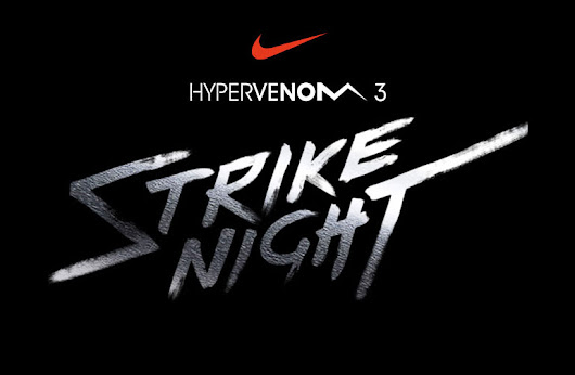 Nike Strike Night - Hypervenom 3 | Foot Inside