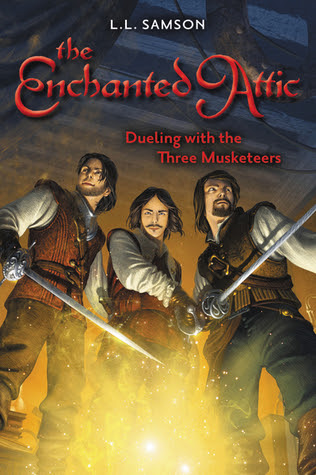 Dueling with the Three Musketeers (The Enchanted Attic #3)