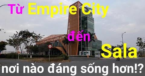 Từ Empire city đến Sala nơi nào đáng sống hơn?