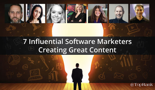 7 Influential Software Marketers Creating Great Content