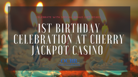 1st Birthday Celebration at Cherry Jackpot Casino - Come Celebrate! | Online Casino Bluebook