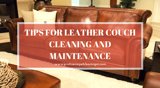 Tips For Leather Couch Cleaning and Maintenance | Pristine
