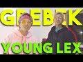 Young LEX DI GREBEK !!!!