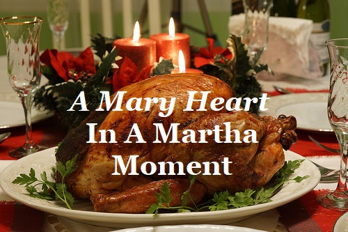A Mary Heart in a Martha Moment - Teresa Brouillette