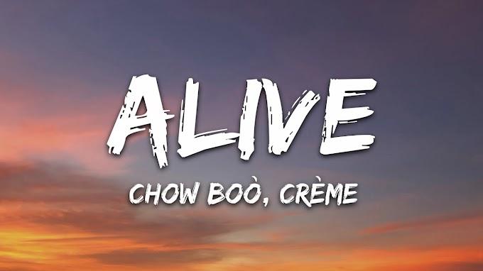 Chow Boò, CRÈME - Alive (Lyrics)