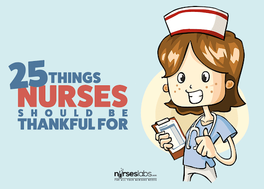 25 Things Nurses Should Be Thankful For Every Shift
