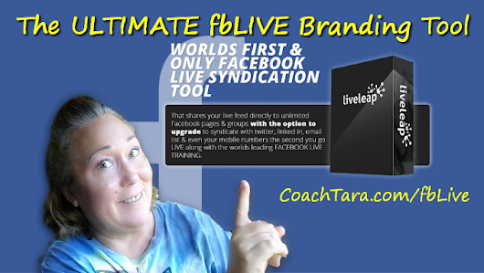 The ULTIMATE fbLIVE Branding Tool | LIVE LEAP • Coach Tara's Blog