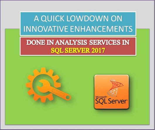 5 Innovative Enhancements in Analysis Services in SQL Server 2017 - Data Recovery Blog