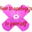 "How to say ""I'm sorry"" to yourself"