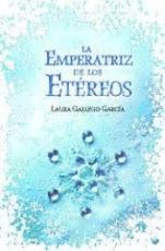 La Emperatriz de los Etéreos Laura Gallego