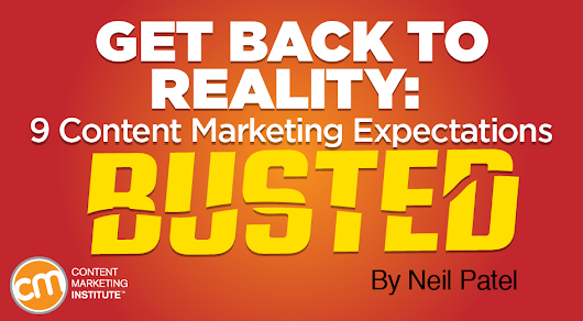 Get Back to Reality: 9 Content Marketing Expectations Busted