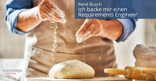 Ich backe mir einen Requirements Engineer – microTOOL Blog