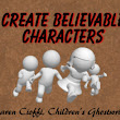 Create a Believable Protagonist with Realistic Characteristics | Writing for Children with Karen Cioffi