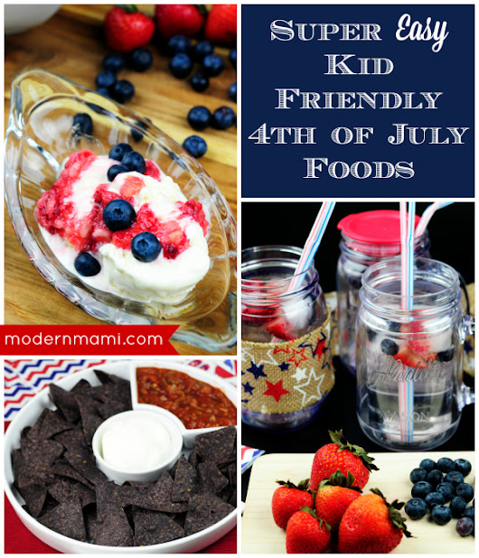 3 Kid Friendly Fourth of July Food Ideas — modernmami™