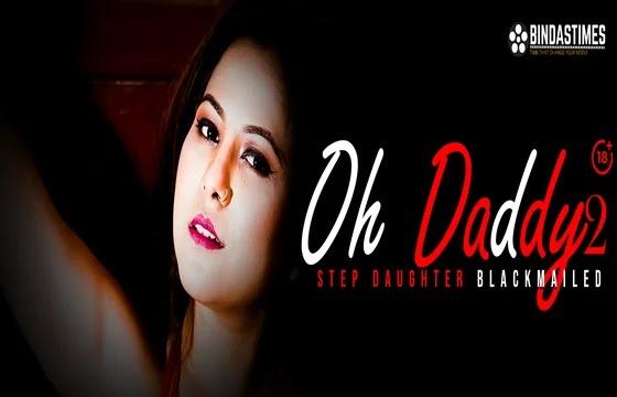 Oh Daddy 2 (2021) - BindasTimes Short Film
