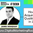 How to Acquire High Quality Links in 2017 – JAMES NORQUAY | DMR #223 - Digital Marketing Radio with David Bain