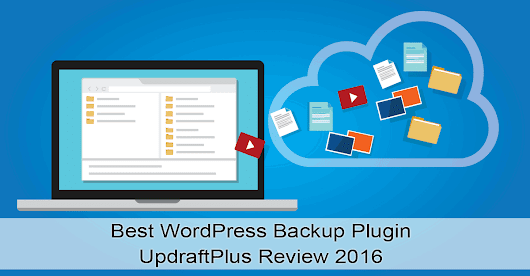 Best WordPress Backup Plugin - UpdraftPlus Review 2016 - Codefetti LLC Affordable Small Business Website Design